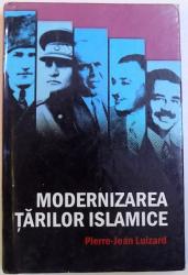 MODERNIZAREA TARILOR ISLAMICE de PIERRE-JEAN LUIZARD, 2008