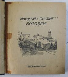 MONOGRAFIA ORASULUI BOTOSANI , 1926 *LIPSA COLT PAGINA DE TITLU , *EXEMPLAR RELEGAT SI TAIAT