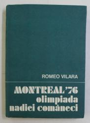 MONTREAL  ' 76  - OLIMPIADA NADIEI COMANECI de ROMEO VILARA , 1977