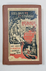 MOSNEAGUL DE LA MUNTE de JULES BRUN si N. PAPA-HAGI - BUCURESTI, 1904