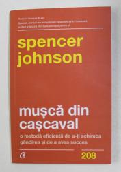 MUSCA DIN CASCAVAL , O METODA EFICIENTA DE A - TI SCHIMBA GANDIREA SI DE A AVEA SUCCES de SPENCER JOHNSON , 2021