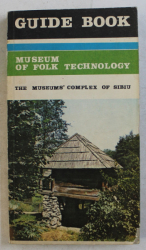 MUSEUM OF FOLK TECHNOLOGY - THE MUSEUMS ' COMPLEX OF SIBIU  - GUIDE BOOK , 1986