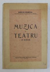 MUZICA SI TEATRU IN BIHOR de STEFAN MARCUS , 1935