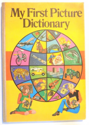 MY FIRST PICTURE DICTIONARY , ILLUSTRATED by ALBIN STANESCU , 1975