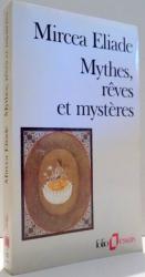 MYTHES, REVES ET MYSTERES by MIRCEA ELIADE , 1990