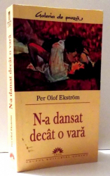 N-A DANSAT DECAT O VARA de PER OLOF EKSTROM , 2005