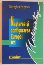 NASTEREA SI CONFIGURAREA EUROPEI  de GHEORGHE CEAUSESCU , 2004