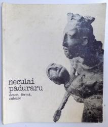 NECULAI PADURARU. DESEN, FORMA, CULOARE  1980