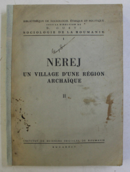 NEREJ - UN VILLAGE D 'UNE REGION ARCHAIQUE , TOME II , monographie sociologique dirigee par H.H. STAHL , 1939