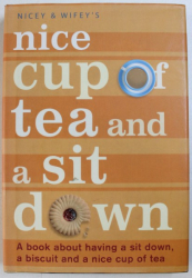 NICE CUP OF TEA AND A SIT DOWN by NICEY & WIFEY'S , 2004