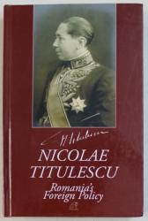 NICOLAE TITULESCU  - ROMANIAN ' S FOREIGN POLICY 1937 , APARUTA 2018 , PREZINTA HALOURI DE APA *