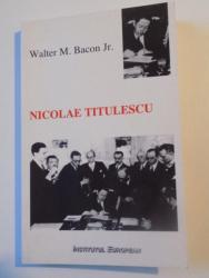 NICOLAE TITULESCU SI POLITICA EXTERNA A ROMANIEI 1933-1934-WALTER MEREDITH BACON