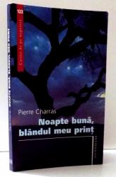 NOAPTE BUNA , BLANDUL MEU PRINT de PIERRE CHARRAS , 2007