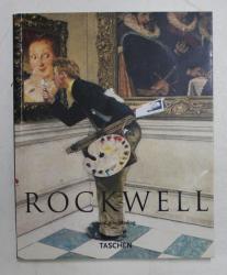 NORMAN ROCKWELL 1894 - 1978 - LA PEINTRE PREFERE DE L 'AMERIQUE par KARAL ANN MARLING , 2006