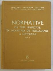 NORMATIVE DE TIMP UNIFICATE IN INDUSTRIA DE PRELUCRARE A LEMNULUI , LUCRARI DE FABRICARE A MOBILEI CORP SI CURBATA , VOLUMUL II , 1975