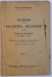 NOTIUNI DE FILOSOFIA RELIGIUNII PENTRU CLASA VII-A SECUNDARA DE BAIETI SI FETE, EDITIA A VIIII-A de IRINEU MIHALCESCU, 1941