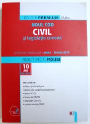 NOUL COD CIVIL SI LEGISLATIE CONEXA   -  LEGISLATIE CONSOLIDATA SI INDEX , 20 IULIE 2014