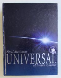 NOUL DICTIONAR UNIVERSAL AL LIMBII ROMANE de IOAN OPREA , CARMEN GABRIELA PAMFIL , RODICA RADU , VICTORIA ZASTROIU , 2007