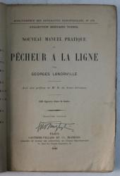 NOUVEAU MANUEL PRATIQUE  DU PECHEUR A LA LIGNE par GEORGES LANORVILLE , 1926