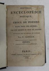 NOUVELLE ENCYCLOPEDIE POETIQUE OU CHOIX DE POESIES DANS TOUS LES GENRES par P. CAPELLE  - ODES , 1818, PREZINTA PETE SI HALOURI DE APA *