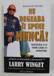 NU DEGEABA II SPUNE MUNCA de LARRY WINGET , 2021