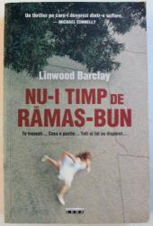 NU- I TIMP DE RAMAS - BUN de LINWOOD BARCLAY , 2010