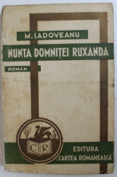 NUNTA DOMNITEI RUXANDRA - roman de M. SADOVEANU , 1932