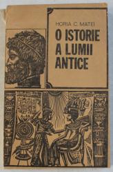 O ISTORIE A LUMII ANTICE de HORIA C . MATEI , 1993