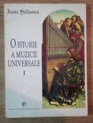O ISTORIE A MUZICII UNIVERSALE , DE LA ORFEU LA BACH de IOANA STEFANESCU