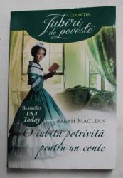 O IUBITA POTRIVITA PENTRU UN CONTE de SARAH MACLEAN , 2013