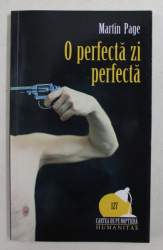 O PERFECTA ZI PERFECTA de MARTIN PAGE , 2010