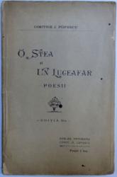 O STEA SI UN LUCEAFAR  - POESII - EDITIA A II - A  de DIMITRIE J. POPESCU , 1907