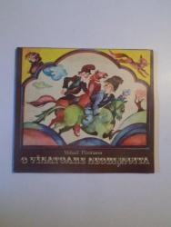 O VINATOARE NEOBISNUITA de MIHAIL PARAIANU , CU ILUSTRATII de MARIA DIMULESCU , CRAIOVA 1980