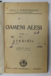 OAMENI ALESI , VOLUMUL I - STRAINII de I. SIMIONESCU , 1942