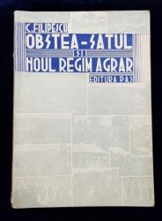 OBSTEA SATULUI SI NOUL REGIM AGRAR de C. FILIPESCU - BUCURESTI, 1943