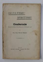 OCCULTISMU - SPIRITISMU - CONFERINTA TINUTA LA ATHENEUL DIN BUZAU de D-NA ELISA DOCTOR DOBRESCU , FEBRUARIE , 1906