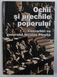 OCHII SI URECHILE POPORULUI - CONVORBIRI CU GENERALUL NICOLAE PLESITA , 2001 , DEDICATIE*