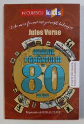 OCOLUL PAMANTULUI IN 80 DE ZILE de JULES VERNE , repovestire de ROB ALCRAFT , ilustratii de ALEX PATERSON , EDITIE BILINGVA ENGLEZA - ROMANA , 2018