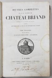 OEUVRES COMPLETES DE M. LE VICOMTE DE CHATEAUBRIAND , TOME TROISIEME - LE GENIE DU CHRISTIANISME , LES MARTYRS , 1842 , PREZINTA PETE SI URME DE UZURA *