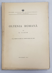 OLTENIA ROMANA de D. TUDOR , EDITIA I *, CU 54 DE FIGURI IN TEXT SI O HARTA de D. TUDOR  , 1942