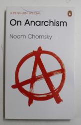 ON ANARCHISM by NOAM CHOMSKY , 2013