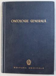 ONCOLOGIE GENERALA de O. COSTACHEL , U. BUNESCU , 1960