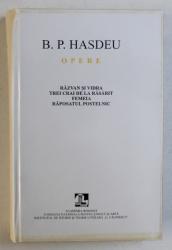 OPERE de B . P . HASDEU , VOLUMUL IV : RAZVAN SI VIDRA , TREI CRAI DE LA RASARIT , FEMEIA , RAPOSATUL POSTELNIC , editie de STANCU ILIN si I . OPRISAN , 2003 , CONTINE SUBLINIERI CU CREION COLORAT