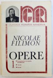 OPERE de NICOLAE FILIMON , VOL. I : EXCURSIUNI IN GERMANIA MERIDIONALA , NUVELE , BASME , 1998