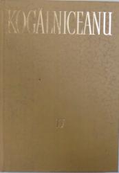OPERE IV - ORATORIE II 1864 - 1878  - PARTEA A II -A de MIHAIL KOGALNICEANU , 1980