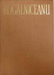 OPERE IV - ORATORIE II 1864 - 1878  - PARTEA A IV -A de MIHAIL KOGALNICEANU , 1978