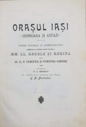 ORASUL IASI ODINIOARA SI ASTAZI. SCHITE ISTORICE SI ADMINISTRATIVE PUBLICATE DE N.A. BOGDAN 1904