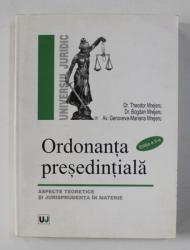 ORDONANTA PRESEDINTIALA - ASPECTE TEORETICE SI JURISPRUDENTA IN MATERIE de THEODR MREJERU ...GENOVEVA - MARIANA  MREJERU , 2006