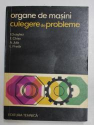 ORGANE DE MASINI - CULEGERE DE PROBLEME de I. DRAGHICI ..L. PREDA , 1975