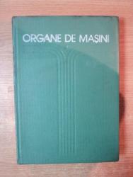 ORGANE DE MASINI , VOL. I de MIHAI GAFITANU , Bucuresti 1981